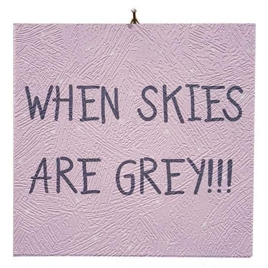 Καδράκι Βάπτισης When skies are grey